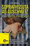 Sopravvissuta ad Auschwitz. La vera e drammatica storia della sorella di Anne Frank (eNewton Saggistica)