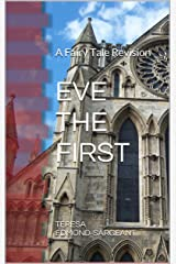 Eve the First: A Fairy Tale Revision Kindle Edition