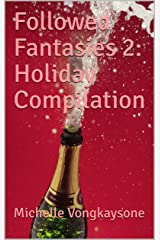 Followed Fantasies 2: Holiday Compilation Kindle Edition