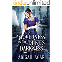 A Governess in the Duke's Darkness: A Historical Regency Romance Book