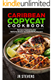 Caribbean Copycat Cookbook: Recipes Inspired by the Bahama Breeze Island Grille Restaurant