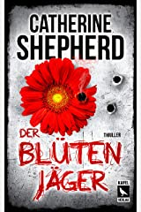 Der Blütenjäger: Thriller (German Edition) Kindle Edition