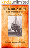 The Bigamist and Womanizer (Memoirs of a Bigamist's Daughter)