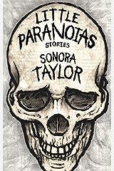Little Paranoias: Stories Kindle Edition