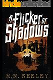 A Flicker Of Shadows