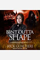 Bent Outta Shape: The Hybrid of High Moon Series, Book 2 Audible Audiobook