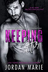 Keeping Her (Savage Brothers Second Generation Book 2) Kindle Edition