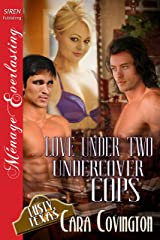 Love Under Two Undercover Cops [The Lusty, Texas Collection] (Siren Publishing Menage Everlasting) (The Lusty, Texas Series Book 22)