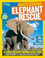 Mission: Elephant Rescue: All About Elephants And