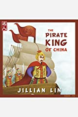 The Pirate King Of China: The Story Of Koxinga - in English & Chinese (Heroes Of China Book 8) Kindle Edition