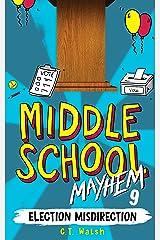 Election Misdirection (Middle School Mayhem Book 9) Kindle Edition