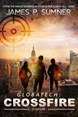 Crossfire: A GlobaTech Thriller (Book #1) (GlobaTech Series) Kindle Edition