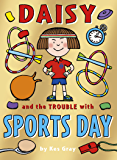 Daisy and the Trouble with Sports Day (Daisy Fiction Book 8)