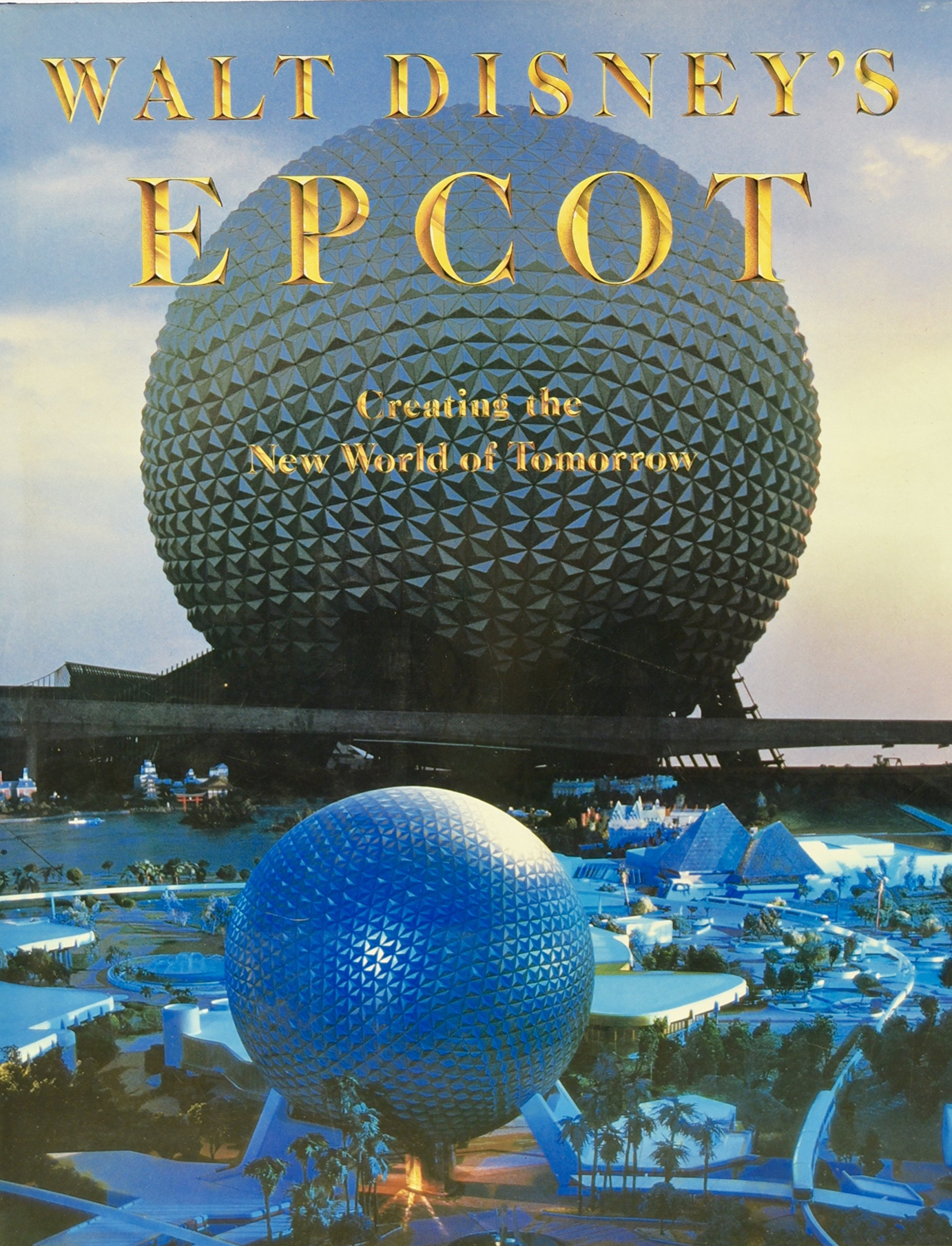 walt disney s epcot center creating the new world of tomorrow