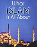 What Islam is All About (New Edition)