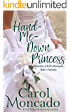 Hand-Me-Down Princess: Contemporary Christian Romance (The Monarchies of Belles Montagnes Book 4)