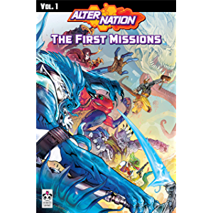 Alter Nation: The First Missions (Alter Nation Compendium Book 1)
