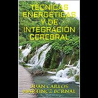 TÉCNICAS ENERGÉTICAS Y DE INTEGRACIÓN CEREBRAL