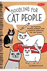 Doodling for Cat People: 50 inspiring doodle prompts and creative exercises for cat lovers Paperback