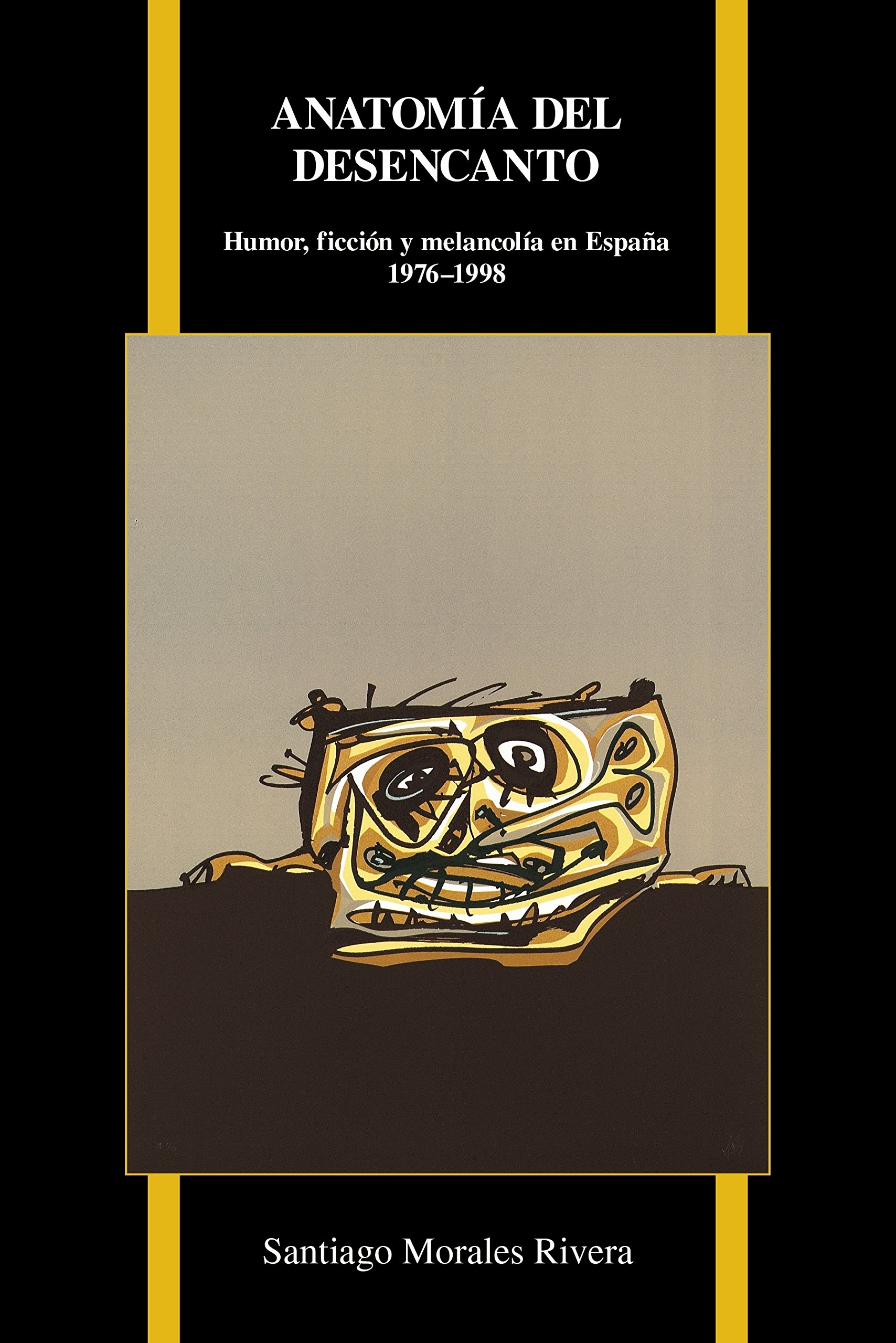 Anatomía del Desencanto: Humor, Ficción y Melancolía En España 1976 ...