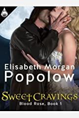 Sweet Cravings (Blood Rose Book 1) Kindle Edition