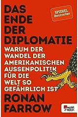 Das Ende der Diplomatie: Warum der Wandel der amerikanischen Außenpolitik für die Welt so gefährlich ist (German Edition) Kindle Edition