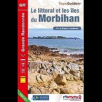 Le littoral et les îles du Morbihan - plus de 40 jours de randonnée: Topo-guide de Grande Randonnée - Edition 2013 (TopoGuides GR t. 561) (French Edition)