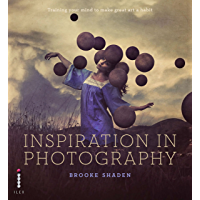 Inspiration in Photography: Training your mind to make great art book cover