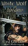 White Wolf of Avalon, Werewolf Knight (Wolf Maiden Saga Book 2)