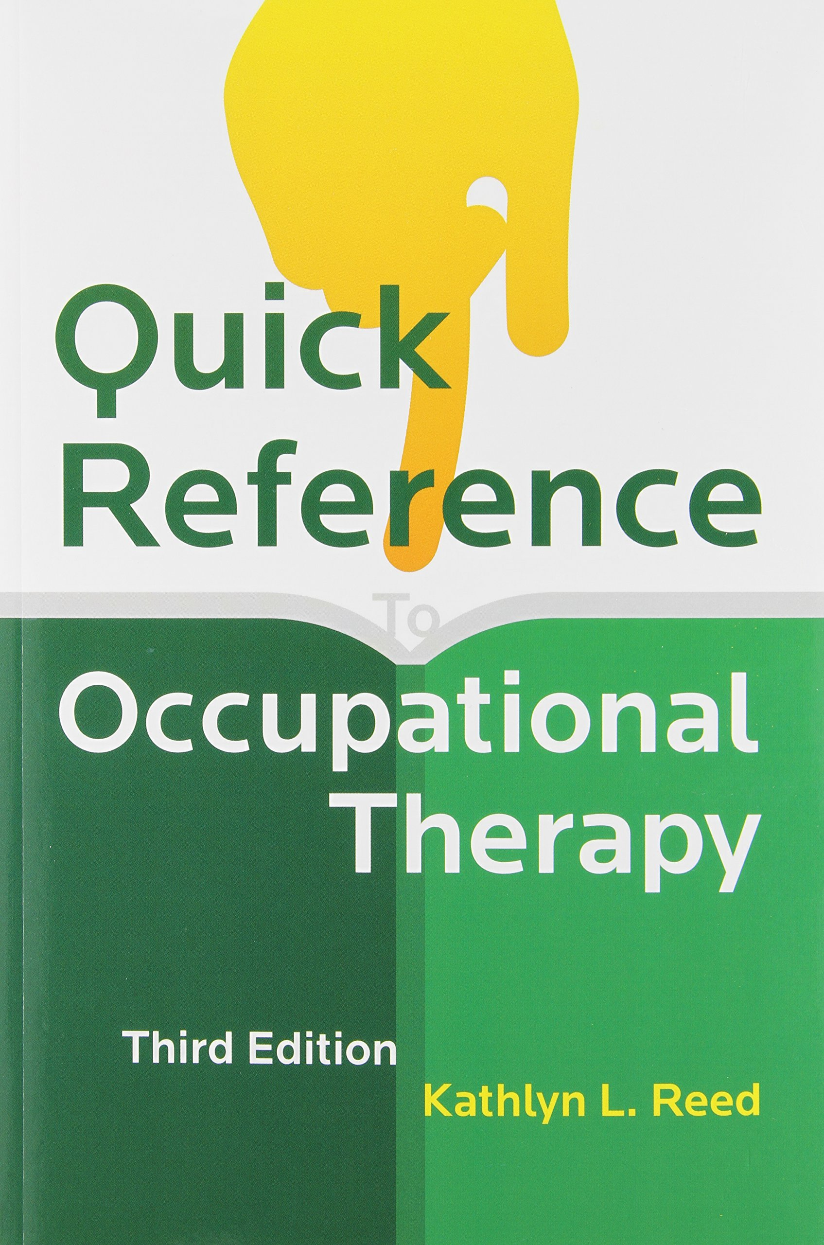 Quick Reference to Occupational Therapy [With