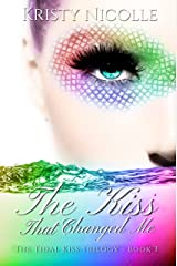 The Kiss That Changed Me (The Tidal Kiss Trilogy Book 3)