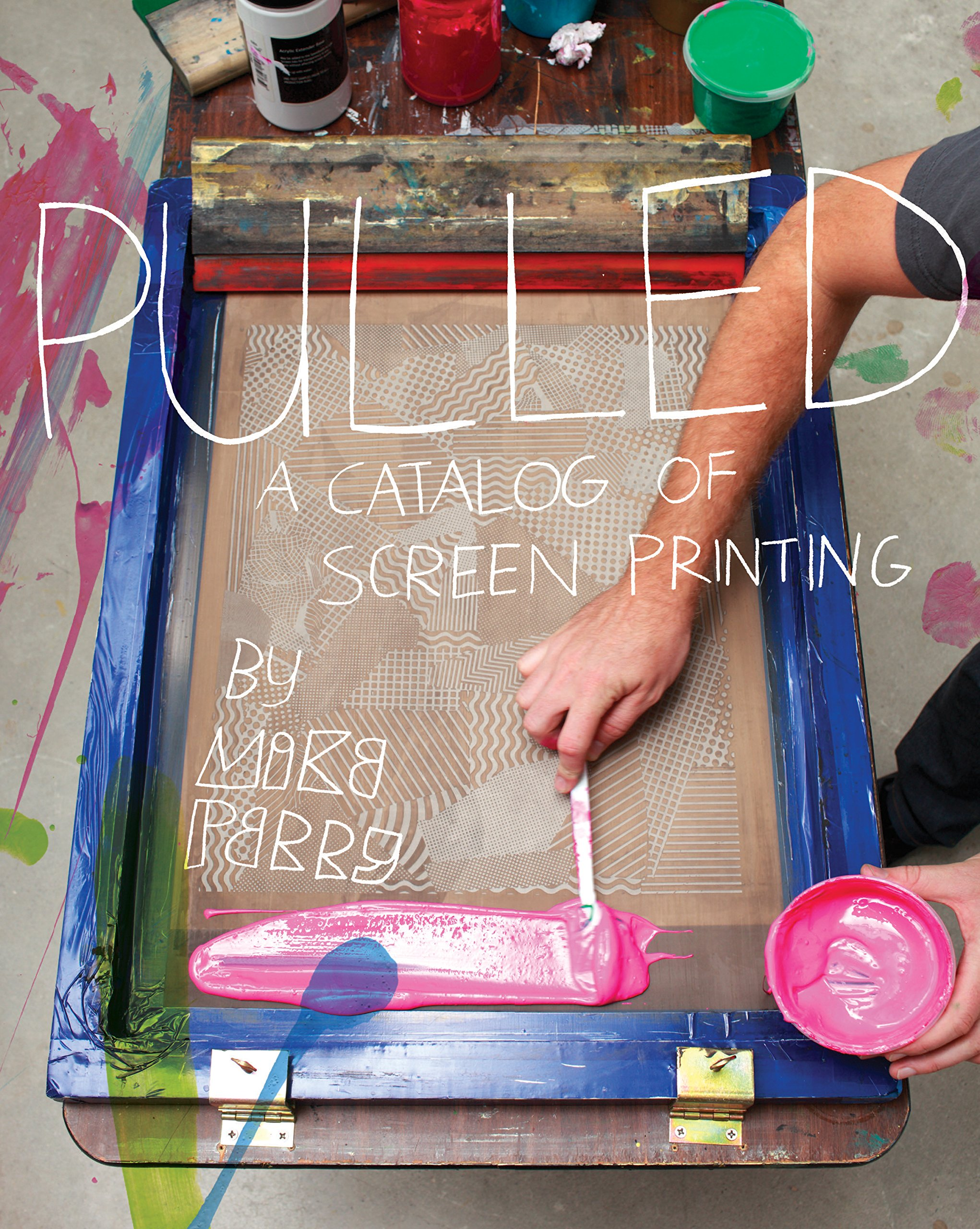 Download Pulled: A Catalog of Screen Printing PDF