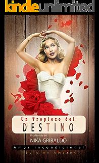 Un tropiezo del destino (Novela Romantica): Amor incondicional (Spanish Edition)