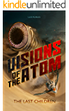 Visions of the Atom: The Last Children