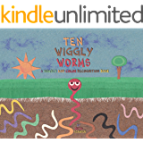 Ten Wiggly Worms: A Number And Color Recognition Book