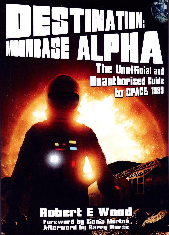 Destination: Moonbase Alpha eBook: Robert E Wood, Zienia Merton:  Amazon com au: Kindle Store