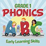 Grade 1 Phonics: Early Learning Skills: Phonics for Kids Alphabets Grade One (Children's Beginner Readers Books) (English Edition)