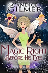 Magic Right Before His Eyes: A Guys and Godmothers Paranormal Romance Kindle Edition