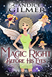 Magic Right Before His Eyes: A Guys and Godmothers Paranormal Romance