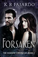 Forsaken (The Shadow Chronicles Book 3) Kindle Edition