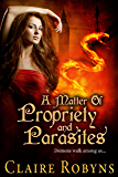 A Matter of Propriety and Parasites (Dark Matters Book 2)