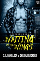 Waiting In The Wings (Upstaged Book 2) Kindle Edition