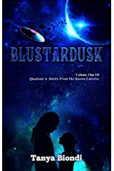 Blustardusk (Quadrant A. Stories From The Known Universe Book 1) Kindle Edition