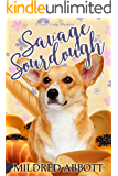 Savage Sourdough (Cozy Corgi Mysteries Book 4)