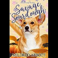 Savage Sourdough (Cozy Corgi Mysteries Book 4) (English Edition)