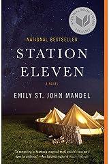Station Eleven: A novel Kindle Edition