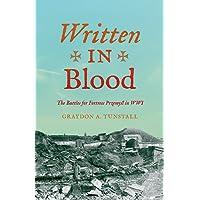 Written in Blood: The Battles for Fortress Przemyl in Wwi