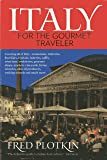 Italy for the Gourmet Traveler by Fred Plotkin (7-Apr-2014) Paperback