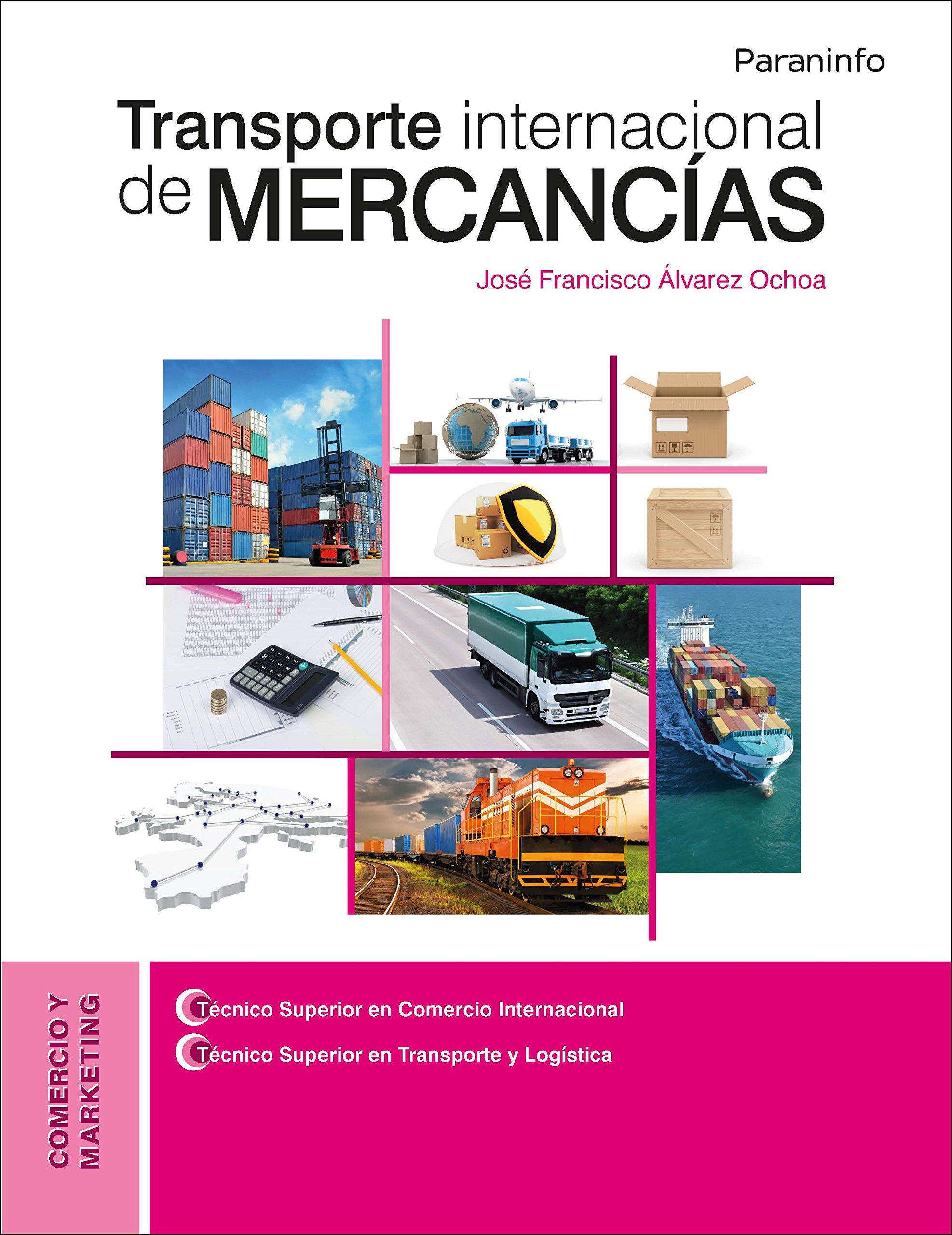 Transporte internacional de mercancías Tapa blanda – 7 jul 2016 Ediciones Paraninfo S.A 8428337748 Comercio internacional