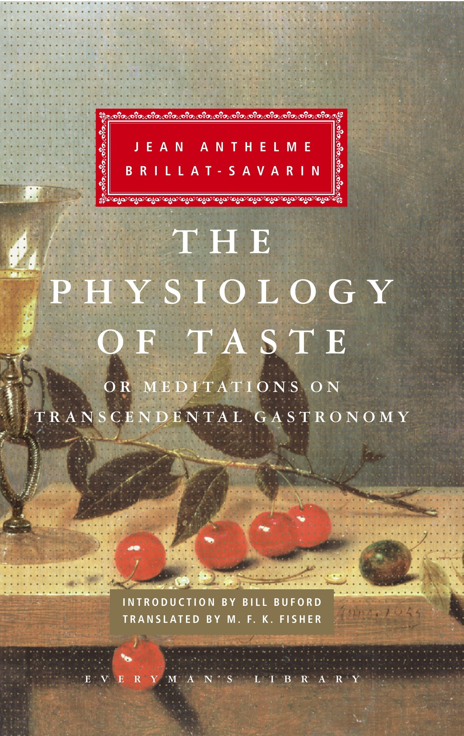The Physiology of Taste: or Meditations on Transcendental Gastronomy (Everyman's Library) PDF